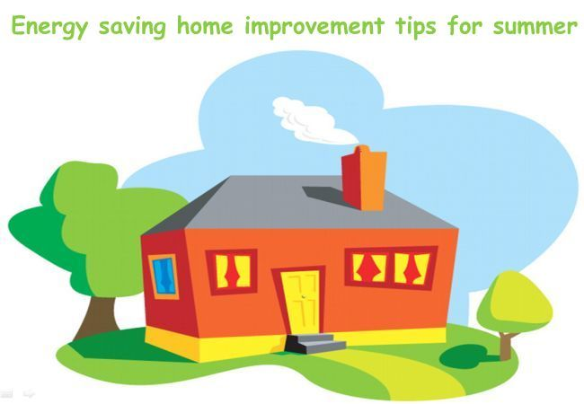 Energy saving home improvement tips for summer